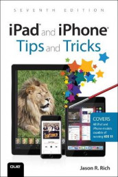 iPad and iPhone Tips and Tricks av Jason R. Rich (Heftet)