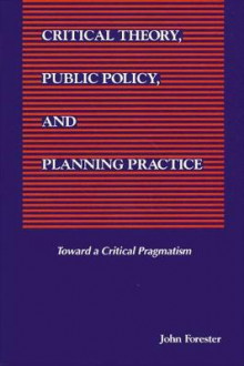 Critical Theory, Public Policy, and Planning Practice av John Forester (Heftet)