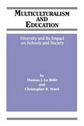 Multiculturalism and Education av Thomas J. La Belle og Christopher R. Ward (Heftet)