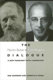 The Martin Buber - Carl Rogers Dialogue av Rob Anderson, Kenneth N. Cissna, Martin Buber og Carl R. Rogers (Heftet)