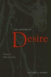 Gender of Desire, The av Michael S. Kimmel (Heftet)