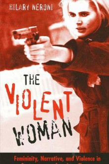 The Violent Woman av Hilary Neroni (Heftet)