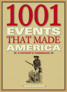 1001 Events That Made America av Alan Axelrod (Innbundet)