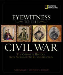 Eyewitness to the Civil War av Steve Hyslop (Innbundet)
