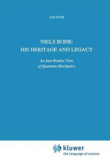 Niels Bohr: His Heritage and Legacy av Jan Faye (Innbundet)