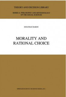 Morality and Rational Choice av Jonathan Baron (Innbundet)