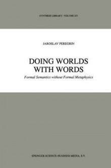 Doing Worlds with Words av Jaroslav Peregrin (Innbundet)