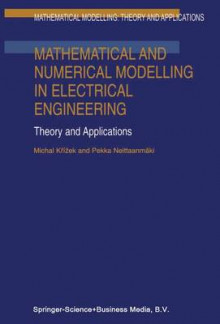 Mathematical and Numerical Modelling in Electrical Engineering Theory and Applications av Michal Krizek og Pekka Neittaanmaki (Innbundet)