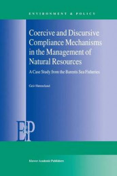 Coercive and Discursive Compliance Mechanisms in the Management of Natural Resources av Geir Honneland (Innbundet)