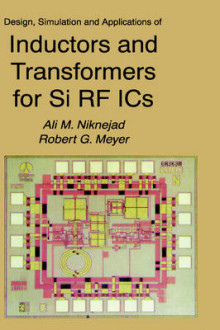 Design, Simulation and Applications of Inductors and Transformers for Si RF ICs av Ali M. Niknejad og Robert G. Meyer (Innbundet)