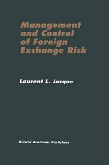 The Management and Control of Foreign Exchange Risk av Laurent L. Jacque (Heftet)