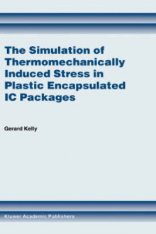 The Simulation of Thermomechanically Induced Stress in Plastic Encapsulated IC Packages av Gerard Kelly (Innbundet)