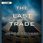 The Last Trade Lib/E av James Conway (Lydbok-CD)