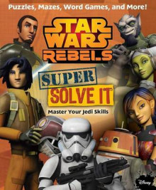 Star Wars Rebels: Super Solve It av Daniel Wallace (Heftet)