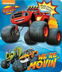 Blaze and the Monster Machines: We're Movin' av Lisa Rao (Pappbok)