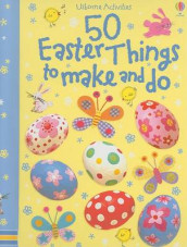 50 Easter Things to Make and Do av Kate Knighton, Leonie Pratt og Fiona Watt (Innbundet)