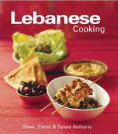 Lebanese Cooking av Dawn Anthony, Elaine Anthony og Selwa Anthony (Innbundet)