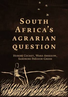 South Africa's Agrarian Question av Hubert Cochet, Ward Anseeuw og Sandrine Freguin-Gresh (Heftet)