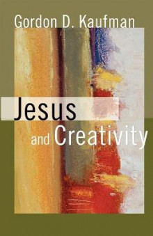 Jesus and Creativity av Gordon D. Kaufman (Heftet)