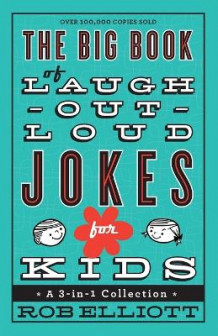 The Big Book of Laugh-Out-Loud Jokes for Kids av Rob Elliott (Heftet)