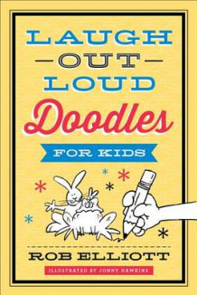 Laugh-Out-Loud Doodles for Kids av Rob Elliott (Heftet)