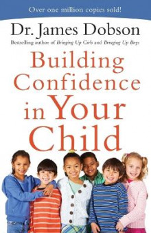 Building Confidence in Your Child av Dr James Dobson (Heftet)