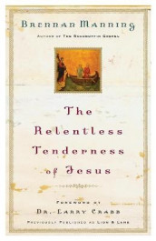 The Relentless Tenderness of Jesus av Brennan Manning (Heftet)