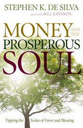 Money and the Prosperous Soul av Stephen K. De Silva (Heftet)