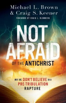 Not Afraid of the Antichrist av Michael L. Brown og Craig S. Keener (Heftet)