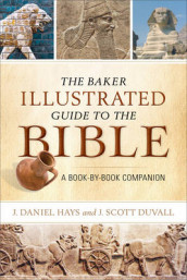 The Baker Illustrated Guide to the Bible av J. Scott Duvall og J. Daniel Hays (Heftet)