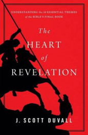 The Heart of Revelation av J Scott Duvall (Heftet)