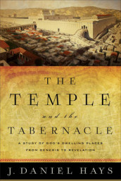 The Temple and the Tabernacle av J. Daniel Hays (Heftet)
