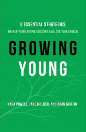 Growing Young av Brad Griffin, Jake Mulder og Kara Powell (Innbundet)