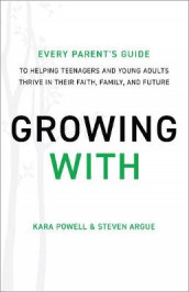 Growing With av Steven Argue og Kara Powell (Innbundet)