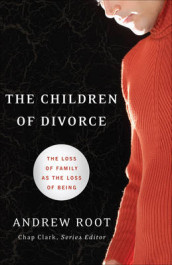 The Children of Divorce av Andrew Root (Heftet)