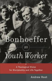 Bonhoeffer as Youth Worker av Andrew Root (Heftet)