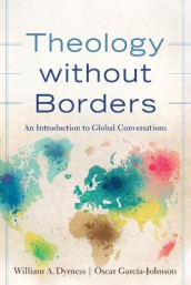 Theology without Borders av William A. Dyrness og Oscar Garcia-Johnson (Heftet)