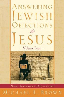 Answering Jewish Objections to Jesus av Michael L. Brown (Heftet)