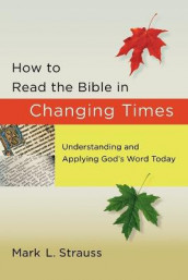 How to Read the Bible in Changing Times av Mark L. Strauss (Heftet)