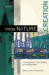From Nature to Creation av Norman Wirzba (Heftet)