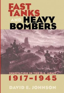 Fast Tanks and Heavy Bombers av David E. Johnson (Innbundet)