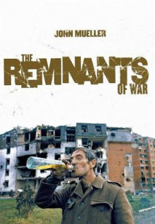 The Remnants of War av John E. Mueller (Innbundet)