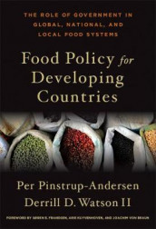 Food Policy for Developing Countries av Per Pinstrup-Andersen og Derrill D. Watson II (Innbundet)