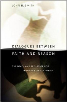 Dialogues Between Faith and Reason av John H. Smith (Innbundet)