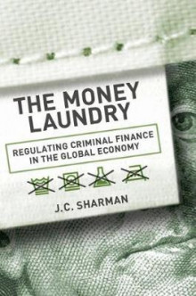 The Money Laundry av J. C. Sharman (Innbundet)