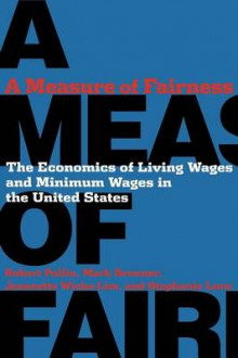 A Measure of Fairness av Robert Pollin, Mark Brenner, Stephanie Luce og Jeannette Wicks-Lim (Heftet)