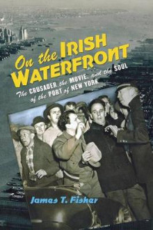On the Irish Waterfront av James T. Fisher (Heftet)