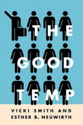 The Good Temp av Esther B. Neuwirth og Vicki Smith (Heftet)