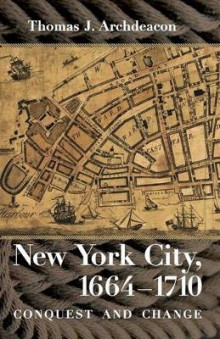 New York City, 1664-1710 av Thomas J. Archdeacon (Heftet)