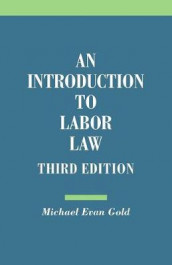 An Introduction to Labor Law av Michael Evan Gold (Heftet)